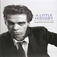 Bleddyn Butcher  A Little History Photographs of Nick Cave and Cohorts 1981  2013  Book