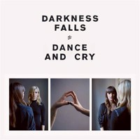 Darkness Falls - Dance And Cry - Vinyl
