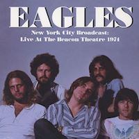 Eagles New York City Broadcast Live At The Beacon Theatre 1974 - Vinyl